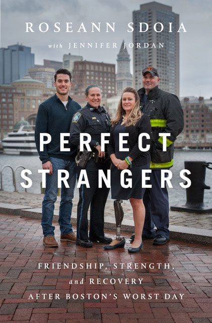 Perfect Strangers Friendship, Strength, and Recovery After Boston's Worst Day